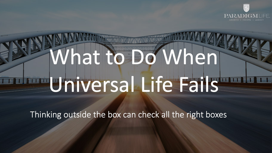 What to Do When Universal Life Fails