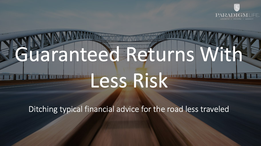 Guaranteed Returns With Less Risk